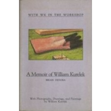 DEDORA, Brian: With WK in the Workshop: A Memoir of William Kurelek